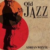 Old Jazz New School von Adrian Whyte