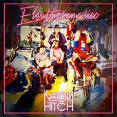 Eleutheromaniac by Neon Hitch