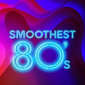 Smoothest 80's von Various Artists