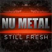 Nu Metal Still Fresh de Various Artists