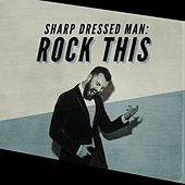 Sharp Dressed Man: Rock This by Various Artists