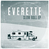 Slow Roll EP by Everette