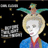 Before Twilight Turns to Night by Carl Cleves