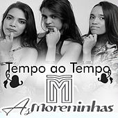 Tempo ao Tempo by As Moreninhas
