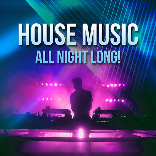 House Music All Night Long! de Various Artists
