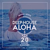 Deep-House Aloha, Vol. 6 (20 Summer Smoothies) von Various Artists