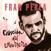 Cancion del Guerrero de Fran Perea