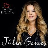 Por Amor Eu Faço Tudo de Júlia Gomes