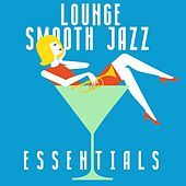 Lounge Smooth Jazz Essentials by Various Artists