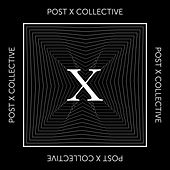 Post X Collective by Various Artists