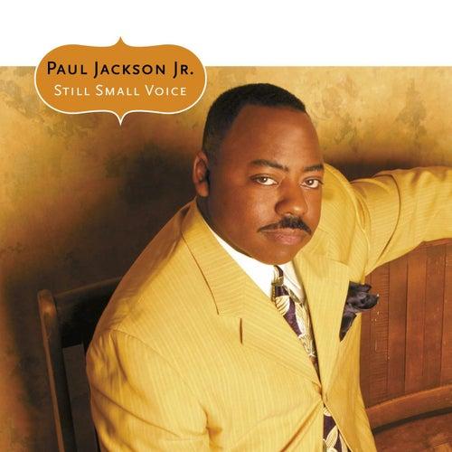 Still Small Voice by Paul Jackson, Jr.
