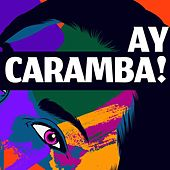 Ay Caramba! de Various Artists