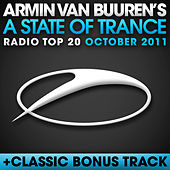 A State Of Trance Radio Top 20 - October 2011 (Including Classic Bonus Track) von Various Artists