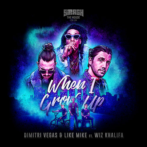When I Grow Up by Dimitri Vegas & Like Mike
