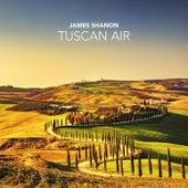 Tuscan Air by James Shanon