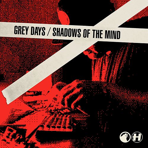 Grey Days / Shadows of the Mind by Spy