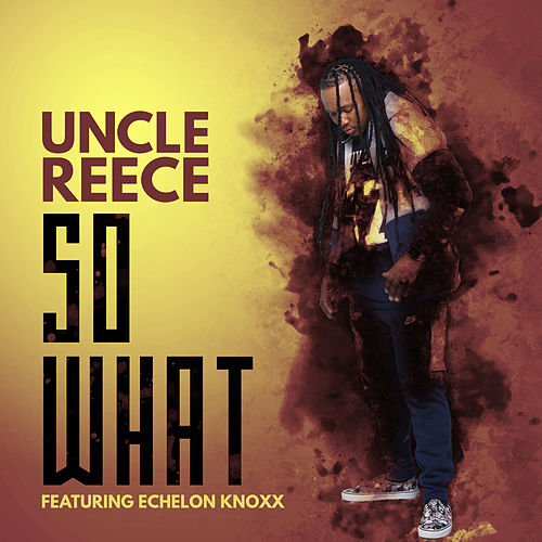 So What by Uncle Reece