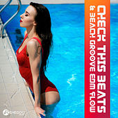 Check This Beats & Beach Groove EDM Flow (Lost in Deep Tropical Trance) di Various Artists