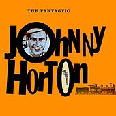 The Fantastic Johnny Horton de Johnny Horton