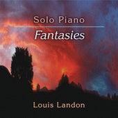 Solo Piano Fantasies by Louis Landon