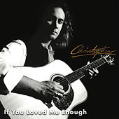 If You Loved Me Enough by Christopher
