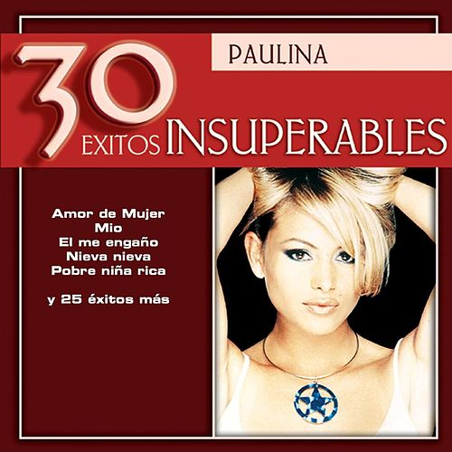 30 Exitos Insuperables by Paulina Rubio