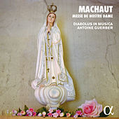 Machaut: Messe de Nostre Dame (Alpha Collection) by Diabolus in musica