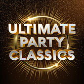 Ultimate Party Classics by Various Artists