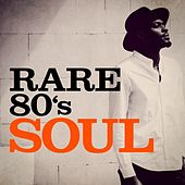 Rare 80's Soul by Various Artists