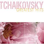 Tchaikovsky Greatest Hits by Various Artists