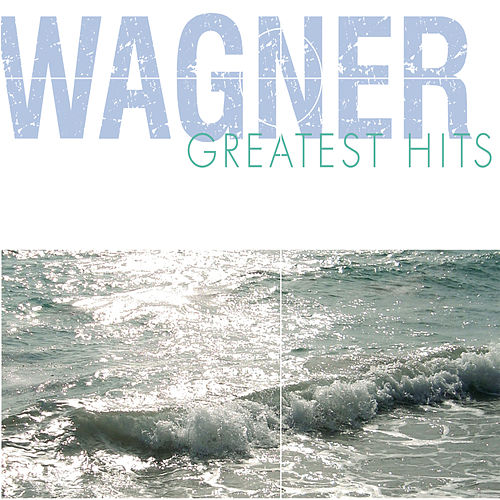 Wagner Greatest Hits by Various Artists