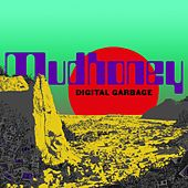 Digital Garbage von Mudhoney