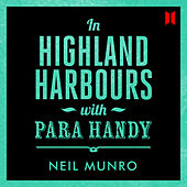 In Highland Harbours - With Para Handy (Unabridged) by Neil Munro