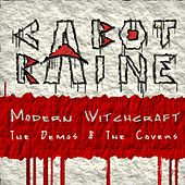 Modern Witchcraft (The Demos & the Covers) de Cabot Raine