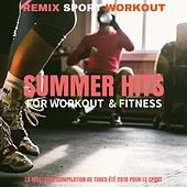 Summer Hits for Workout & Fitness (La Meilleure Compilation De Tubes Été 2018 Pour Le Sport) by Remix Sport Workout