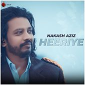 Heeriye - Single by Nakash Aziz