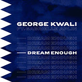 Dream Enough de George Kwali