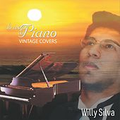 Lo Mejor del Piano Vintage Covers by Willy Silva