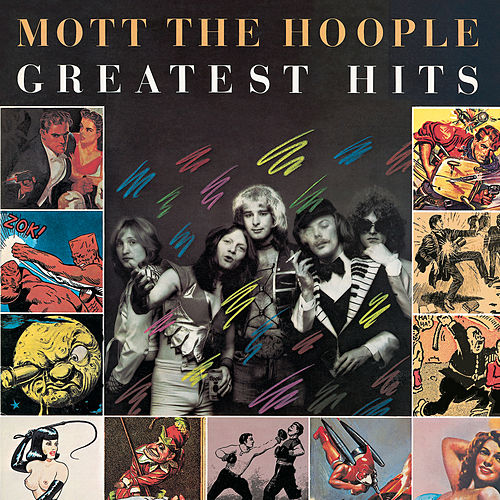Greatest Hits by Mott the Hoople