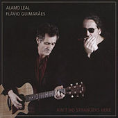 Ain't No Strangers Here by Álamo Leal