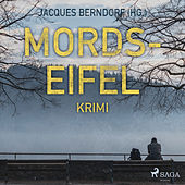 Mords-Eifel - Kriminelle Geschichten aus einem mörderischen Landstrich (Ungekürzt) von Jacques Berndorf