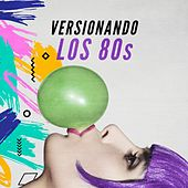 Versionando los 80s de Various Artists
