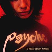 The Hiding Place (Live in Mexico) von Psyche