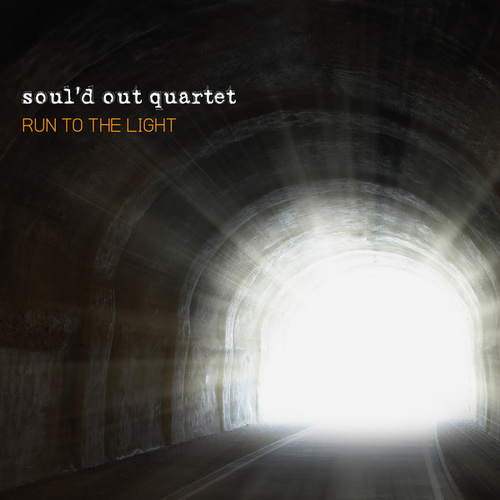 Run to the Light by Soul'd Out Quartet