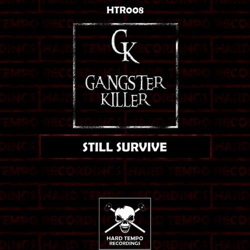Still Survive by Gangster Killer