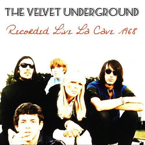 The Velvet Underground: Recorded Live La Cave 1968 de Amon Tobin