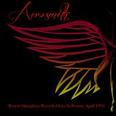 Aerosmith: Boston Stranglers, Recorded Live In Boston, April 1990 de Aerosmith