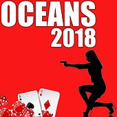 Oceans 2018 (Soundtrack Inspired by the Movie) by Various Artists