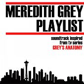 Meredith Grey Playlist (Soundtrack Inspired from TV Series Grey's Anatomy) de Various Artists