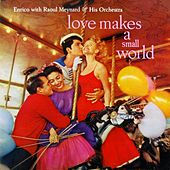 Love Makes A Small World di Enrico